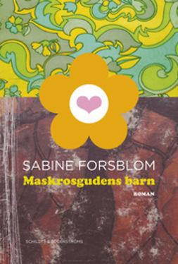 Forsblom, Sabine - Maskrosgudens barn, ebook