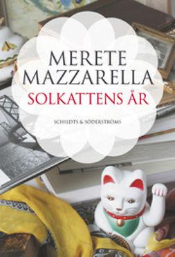 Mazzarella, Merete - Solkattens år, ebook