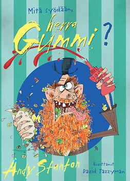 Stanton, Andy - Mitä syödään, herra Gummi?, ebook