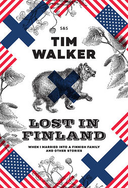Walker, Tim - Lost in Finland: How I met your mother and other awkward stories, ebook