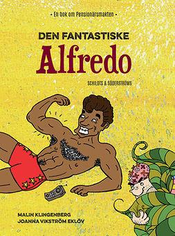 Klingenberg, Malin - Den fantastiske Alfredo, e-kirja