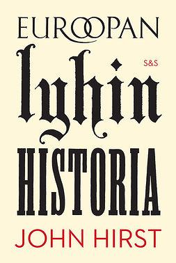 Hirst, John - Euroopan lyhin historia, ebook
