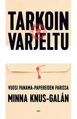 Tarkoin varjeltu: Vuosi Panama-papereiden parissa