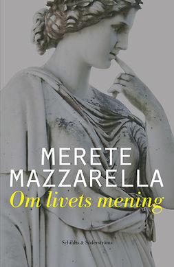 Mazzarella, Merete - Om livets mening, ebook