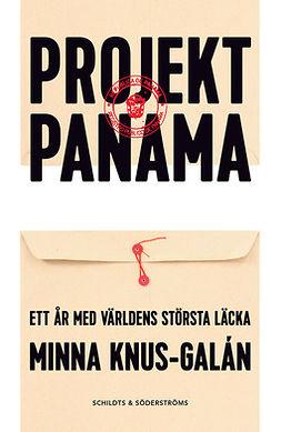 Knus-Galán, Minna - Projekt Panama: Ett år med världens största läcka, e-bok