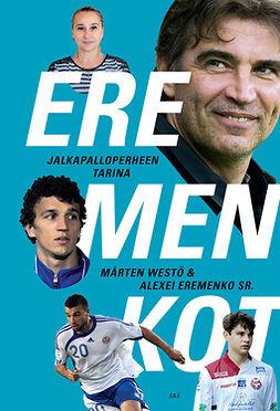Eremenko, Aleksei sr - Eremenkot: Jalkapalloperheen tarina, ebook