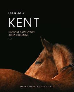 Du & jag Kent: Rakkaus kuin laulut joita kuulemme