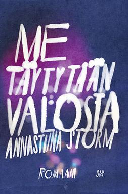 Storm, Annastiina - Me täytytään valosta, e-kirja