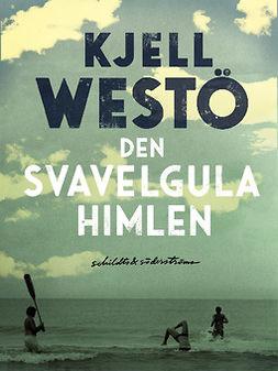 Westö, Kjell - Den svavelgula himlen, ebook
