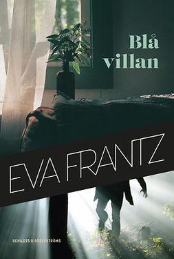 Frantz, Eva - Blå villan, e-kirja