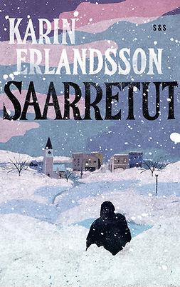 Erlandsson, Karin - Saarretut, e-kirja