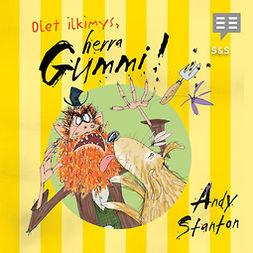 Stanton, Andy - Olet ilkimys, Herra Gummi, äänikirja