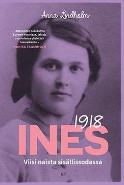 Lindholm, Anna - Ines 1918: Viisi naista sisällissodassa, e-kirja