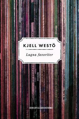 Westö, Kjell - Lugna favoriter, ebook