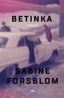 Forsblom, Sabine - Betinka, ebook
