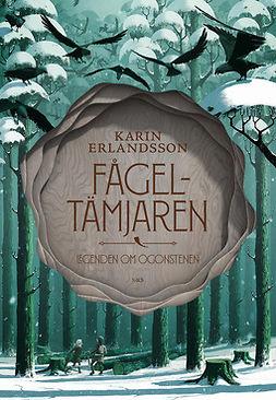 Erlandsson, Karin - Fågeltämjaren, e-kirja