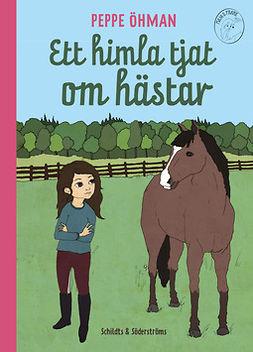 Öhman, Peppe - Ett himla tjat om hästar, e-bok
