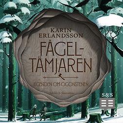 Erlandsson, Karin - Fågeltämjaren, äänikirja