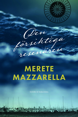 Mazzarella, Merete - Den försiktiga resenären, e-bok