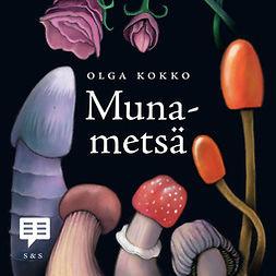 Kokko, Olga - Munametsä, äänikirja