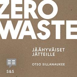 Sillanaukee, Otso - Zero Waste, audiobook