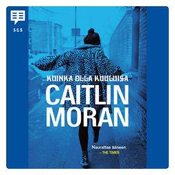 Moran, Caitlin - Kuinka olla kuuluisa, äänikirja