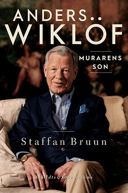 Bruun, Staffan - Anders Wiklöf, murarens son, e-bok