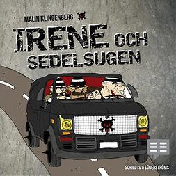 Klingenberg, Malin - Irene och sedelsugen, äänikirja