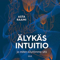 Raami, Asta - Älykäs intuitio, äänikirja