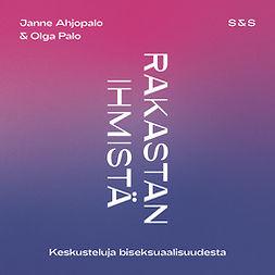 Ahjopalo, Janne - Rakastan ihmistä - keskusteluja biseksuaalisuudesta, äänikirja