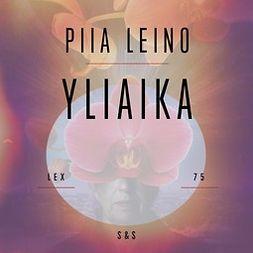 Leino, Piia - Yliaika, audiobook