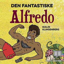 Klingenberg, Malin - Den fantastiske Alfredo, audiobook