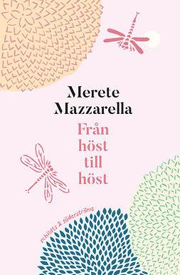 Mazzarella, Merete - Från höst till höst, ebook