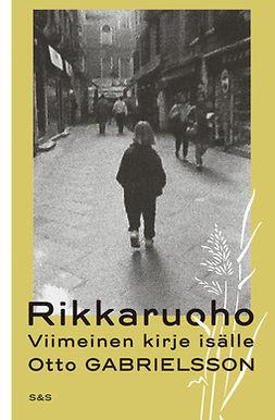 Gabrielsson, Otto - Rikkaruoho: Viimeinen kirje isälle, e-kirja
