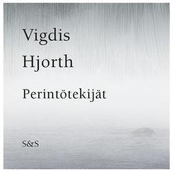 Hjorth, Vigdis - Perintötekijät, äänikirja