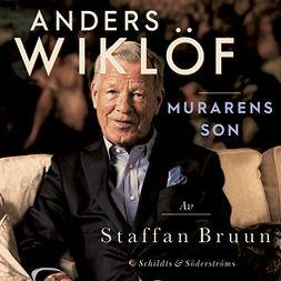 Bruun, Staffan - Anders Wiklöf, murarens son, audiobook
