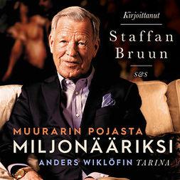 Bruun, Staffan - Muurarin pojasta miljonääriksi, äänikirja