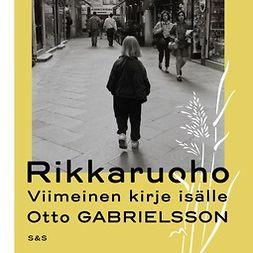 Gabrielsson, Otto - Rikkaruoho: Viimeinen kirje isälle, äänikirja