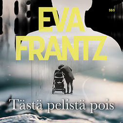 Frantz, Eva - Tästä pelistä pois, äänikirja