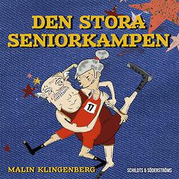 Klingenberg, Malin - Den stora seniorkampen, audiobook