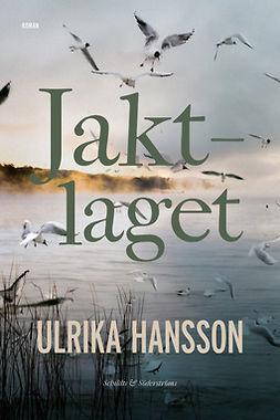 Hansson, Ulrika - Jaktlaget, e-bok