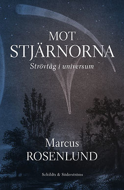 Rosenlund, Marcus - Mot stjärnorna: Strövtåg i universum, ebook