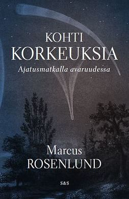 Rosenlund, Marcus - Kohti korkeuksia: Ajatusmatkalla avaruudessa, ebook