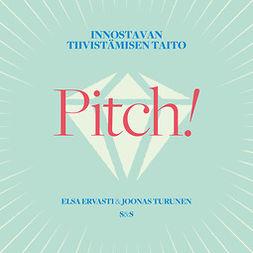 Ervasti, Elsa - Pitch!: Innostavan tiivistämisen taito, äänikirja
