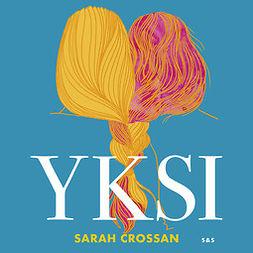 Crossan, Sarah - Yksi, äänikirja