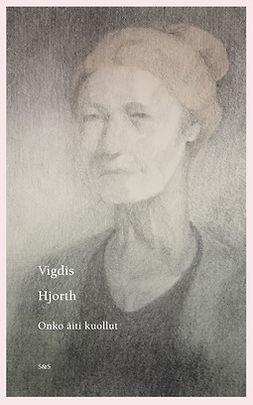 Hjorth, Vigdis - Onko äiti kuollut, e-kirja