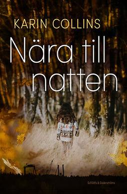 Collins, Karin - Nära till natten, ebook
