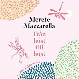 Mazzarella, Merete - Från höst till höst, audiobook