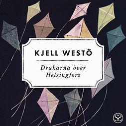 Westö, Kjell - Drakarna över Helsingfors, audiobook