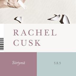 Cusk, Rachel - Siirtymä, äänikirja